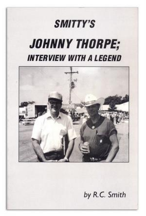 Book - Smith - Smitty's Johnny Thorpe: Interview with a Legend - by R.C. Smith