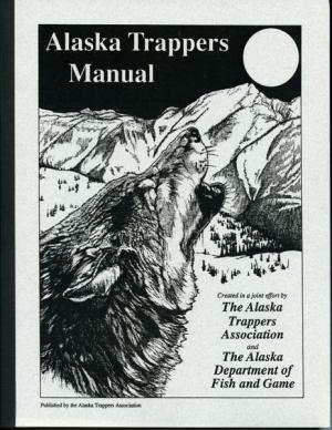 Alaska Trapper's Manual - by Alaska Trappers Association