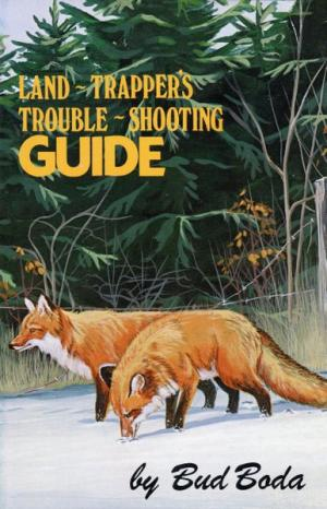 Boda - Land Trappers Trouble Shooting Guide - by Bud Boda