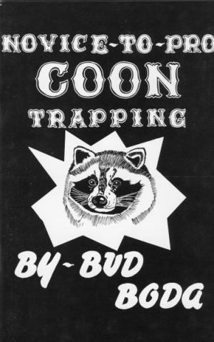 Boda - Novice To Pro Coon Trapping - by Bud Boda