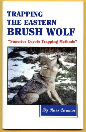 Carman - Trapping The Eastern Brush Wolf - by Russ Carman