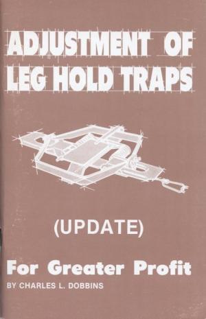 Dobbins - Adjustment Of Leg Hold Traps - by Charles Dobbins