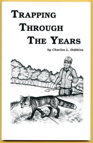 Dobbins - Trapping Through The Years - by Charles Dobbins (book)