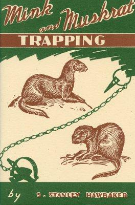 Hawbaker - Mink And Muskrat Trapping - by Stanley Hawbaker