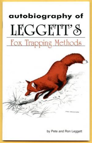Leggett - Fox Trapping Methods - by Pete And Ron Leggett