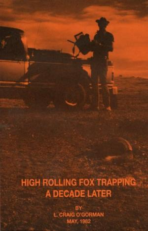 O'Gorman - High Rolling Fox Trapping
