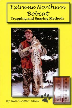 Olson - Extreme Northern Bobcat Trapping And Snaring Methods
