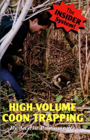 Passamonte - High Volume Coon Trapping - by Austin Passamonte