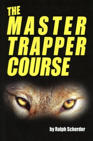 Book - The Master Trapper Course - by Ralph Scherder