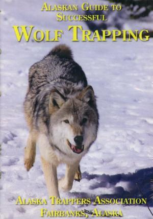DVD - Alaskan Guide to Successful Wolf Trapping