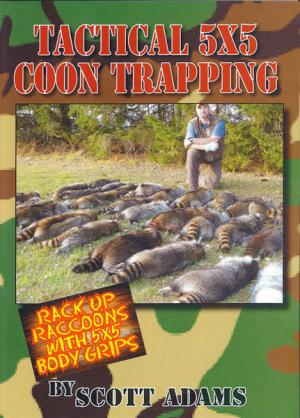 Adams - Tactical 5 X 5 Coon Trapping - by Scott Adams