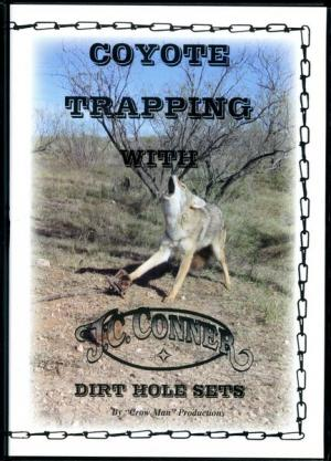 Conner - Coyote Trapping - Dirt Hole Sets - by J.C. Conner