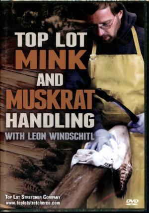 Windschitl - Top Lot Mink and Muskrat Handling - by Leon Windschitl