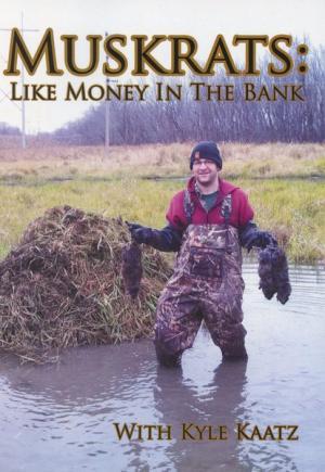 DVD - Kaatz - Muskrats: Like Money in the Bank - with Kyle Kaatz