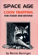 Barringer - Space Age Coon Trapping - by Bernie Barringer