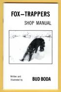 Boda - Fox Trappers Shop Manual - by Bud Boda