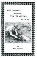 Carman - Fox Trapping Methods - by Russ Carman