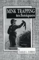 Dobbins - Mink Trapping Techniques - by Charles Dobbins
