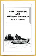 Grawe - Mink Trapping & Snaring Methods - by A.M. Grawe