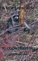 Houser - A New Approach to Coon Trapping - by Jason Houser