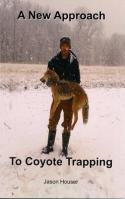 Houser - A New Approach to Coyote Trapping - by Jason Houser
