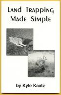 Kaatz - Land Trapping Made Simple - by Kyle Kaatz