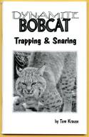 Krause - Dynamite Bobcat Trapping - by Tom Krause