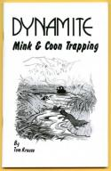 Krause - Dynamite Mink & Coon Trapping - by Tom Krause