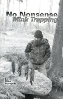 Marsyada - No Nonsense Mink Trapping - by Mike Marsyada