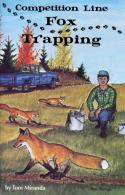 Miranda - Competition Line Fox Trapping - by Tom Miranda