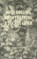 O'Gorman - High Rolling Coon Trapping