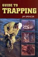Spencer - Guide To Trapping - by Jim Spencer