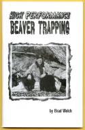 Welch - High Performance Beaver Trapping - by Brad Welch