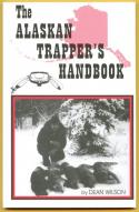 Wilson - The Alaskan Trapper's Handbook - by Dean Wilson