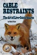 Book - Cable Restraints: The Art of Live-Catch Snares - by Rich Faler