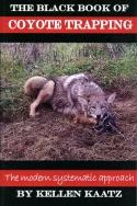 Kaatz - The Black Book of Coyote Trapping - by Kellen Kaatz