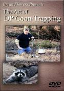 Flowers - The Art of DP Coon Trapping - by Bryan Flowers