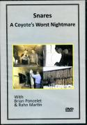 DVD - Snares, A Coyote's Worst Nightmare - by Brian Poncelet