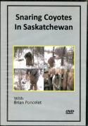 DVD - Snaring Coyotes In Saskatchewan - by Brian Poncelet