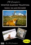 Crawford - Winter Canine Trapping - Snow, Ice and Beyond