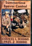 Dobbins - Summertime Beaver Control - by Charles Dobbins & Paul Dobbins
