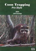 Dunlap - Coon Trapping Pro Style - by Jeff Dunlap