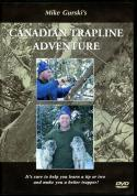 Gurski - Canadian Trapline Adventure - by Mike Gurski