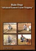 Jones - Rain Dogs - Advanced Eastern Coyote Trapping - with Matt Jones