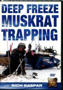 Kaspar - Deep Freeze Muskrat Trapping - with Rich Kaspar