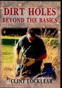 Locklear - Dirt Holes Beyond The Basics - by Clint Locklear