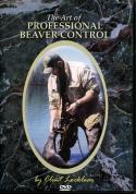 Locklear - The Art of Professional Beaver Control - by Clint Locklear