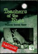 Locklear - Teachers Of The Night: Raccoon - by Clint Locklear (Predator Control Group)