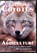 DVD - Trapping Coyotes in Agriculture - by Cletis Richards & Brad Thomure