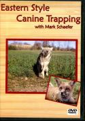Schaefer - Eastern Style Canine Trapping - by Mark Schaefer